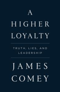 A Higher Loyalty Summary