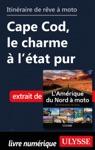 Itinraire De Rve  Moto - Cape Cod Le Charme  Ltat Pur