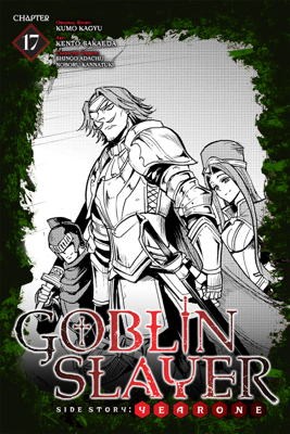 Goblin Slayer Side Story: Year One, Chapter 17 - Kumo Kagyu, Kento Sakaeda, Shingo Adachi & Noboru Kannatuki book