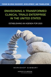 Envisioning A Transformed Clinical Trials Enterprise In The United States