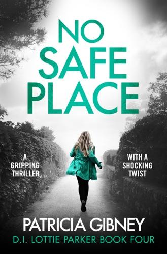Patricia Gibney - No Safe Place