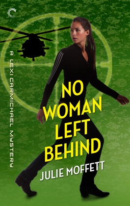 No Woman Left Behind: A Lexi Carmichael Mystery, Book Six image