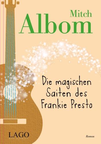 Mitch Albom - Die magischen Saiten des Frankie Presto