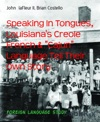 Speaking In Tongues Louisianas Creole French  Cajun Language Tell Their Own Story