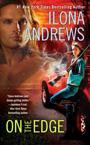 Ilona Andrews - On the Edge