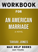 An American Marriage: A Novel by Tayari Jones: Max Help Workbooks