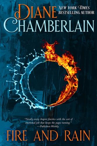 Diane Chamberlain - Fire and Rain