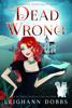 Leighann Dobbs - Dead Wrong artwork