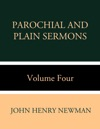 Parochial And Plain Sermons Volume Four