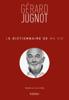 Le Dictionnaire de ma vie - Gérard Jugnot - Gérard Jugnot