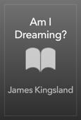 Am I Dreaming?
