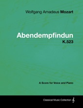 Wolfgang Amadeus Mozart - Abendempfindung - K.523 - A Score for Voice and Piano