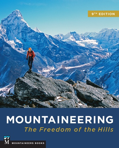 Mountaineering: Freedom of the Hills - The Mountaineers - The Mountaineers