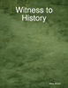 Witness to History - Mike Walsh