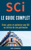 SCI, le Guide Complet