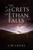 Jw Lucas - The Secrets Of Ethan Falls artwork