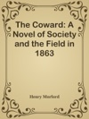 The Coward A Novel Of Society And The Field In 1863