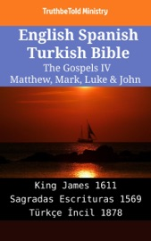 English Spanish Turkish Bible The Gospels Iv Matthew Mark Luke John