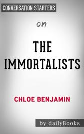The Immortalists: by Chloe Benjamin Conversation Starters book