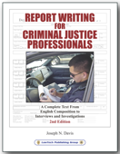 Report Writing for Law Criminal Justice Professionals