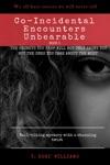 Co-Incidental Encounters Unbearable