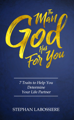 The Man God Has For You - Stephan Labossiere book