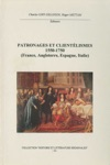 Patronages Et Clientlismes 1550-1750 France Angleterre Espagne Italie