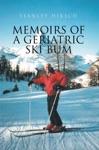 Memoirs Of A Geriatric Ski Bum