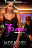 Jade Jones - Flawless: A Street Love Tale  artwork