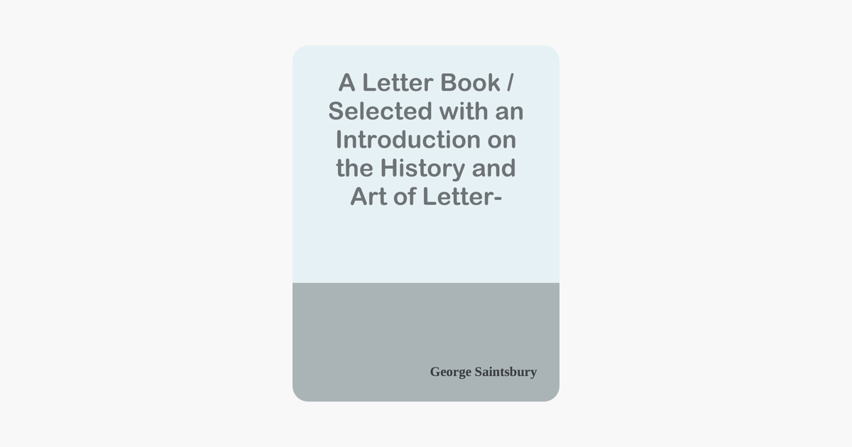 A Letter Book Selected With An Introduction On The History And Art Of Writing In Apple Books