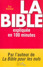 La Bible expliquée en 100 minutes