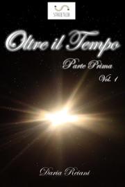 OLTRE IL TEMPO - PARTE PRIMA - VOLUME 1