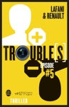 Troubles Pisode 5