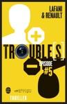 Troubles Pisode 5