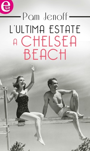 Pam Jenoff - L'ultima estate a Chelsea Beach (eLit)