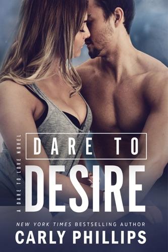 Carly Phillips - Dare to Desire