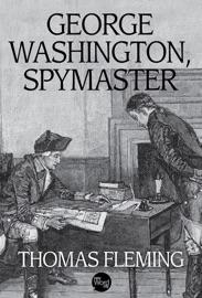 George Washington, Spymaster PDF Download