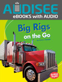 Big Rigs on the Go (Enhanced Edition)