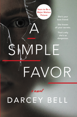 Darcey Bell - A Simple Favor book