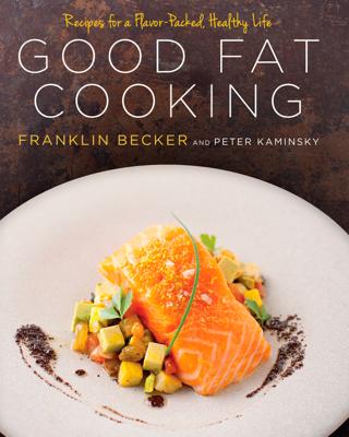 Good Fat Cooking - Franklin Becker & Peter Kaminsky book