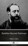 Rambles Beyond Railways By Wilkie Collins - Delphi Classics Illustrated
