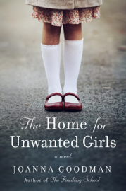 The Home for Unwanted Girls - Joanna Goodman book summary