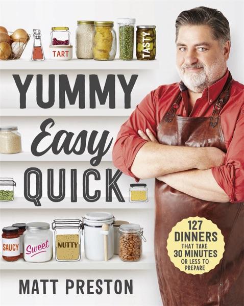 Yummy, Easy, Quick - Matt Preston book cover