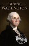 George Washington A Life From Beginning To End