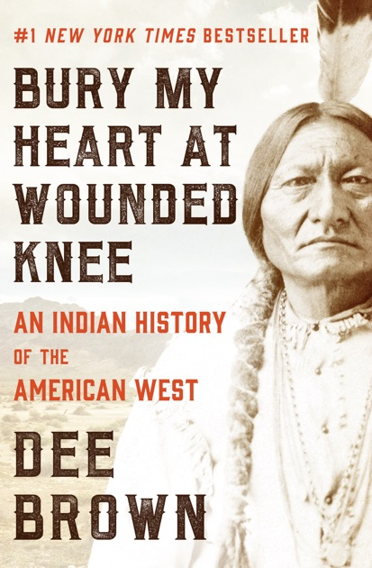 Dee brown bury my heart at wounded knee essay