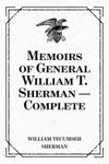 Memoirs Of General William T Sherman  Complete
