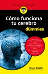 Cmo Funciona Tu Cerebro Para Dummies