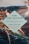 For The Winner A Novel Of Jason And The Argonauts