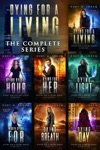 Dying For A Living Complete Boxset Books 1-7