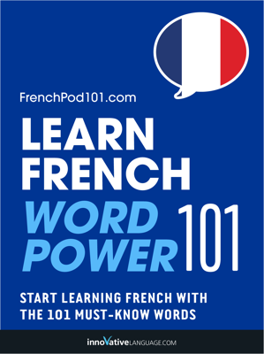 Learn French - Word Power 101 - Innovative Language Learning, LLC book
